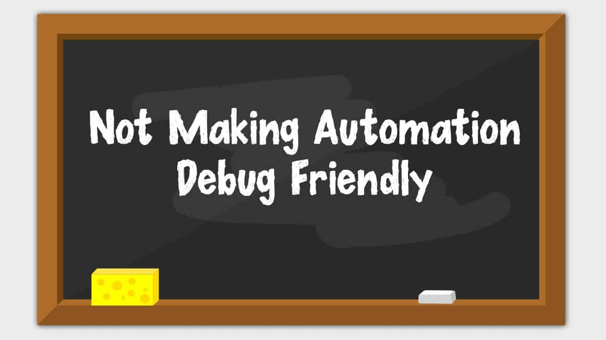 Automation Debug Friendly
