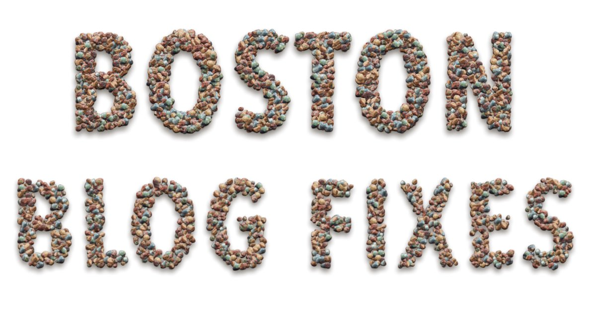 Boston Blog Fixes