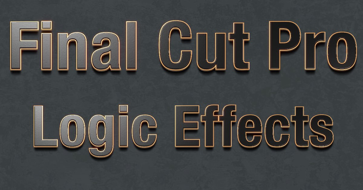 Final Cut Pro Logic Effects